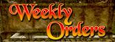 Weekly Orders